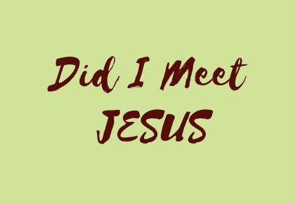Did I Meet Jesus text to indicate Jesus Loves me